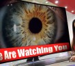 Your-TV-is-spying-on-you-We-Are-Watching-You-Act-2013-ClimateViewer.com_
