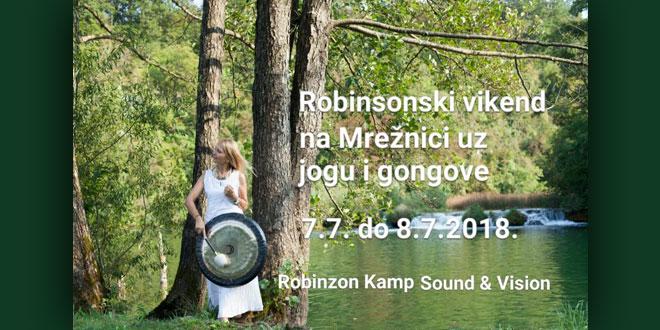 07.-08.07. Mrežnica - Robinzonski vikend na Mrežnici uz jogu i gongove