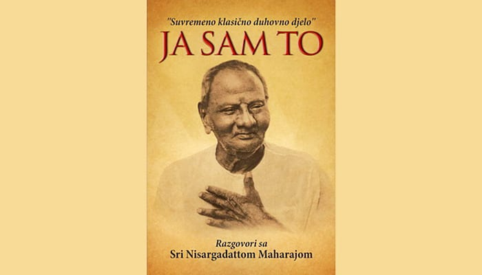 Ja sam to – Razgovori s s prosvijetljenim učiteljem Sri Nisargadattom Maharajom