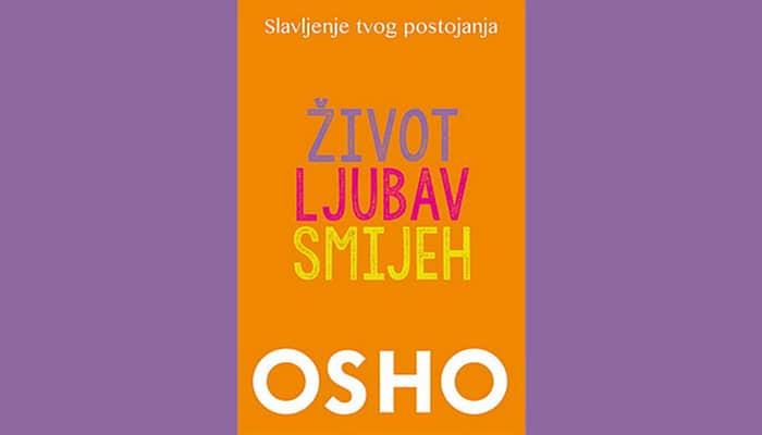 Osho: Život, ljubav, smijeh – Slavljenje tvog postojanja