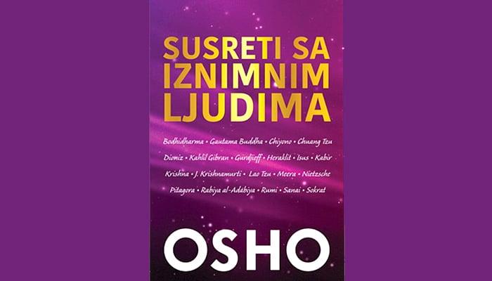 Osho: Susreti sa iznimnim ljudima i duhovnim vođama - Buddha, Krishna, Isus, Sokrat...