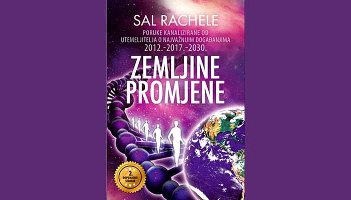 Sal Rachele: Zemljine promjene - Kanalizirane poruke o najvažnijim događanjima do 2030.