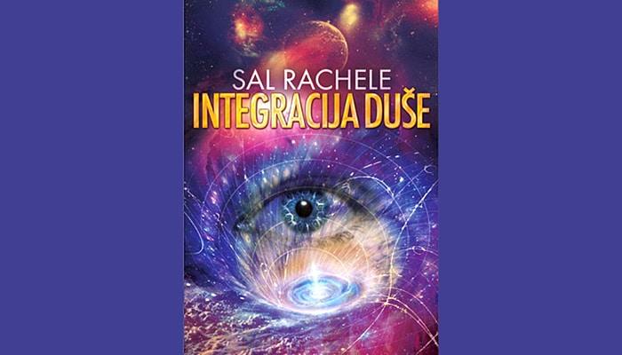 Sal Rachele: Integracija Duše - Dobrodošli u zoru novog Zlatnog doba!
