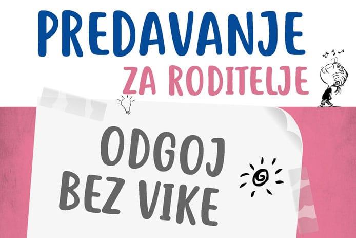 29.09. Split - Predavanje za roditelje: Odgoj bez vike
