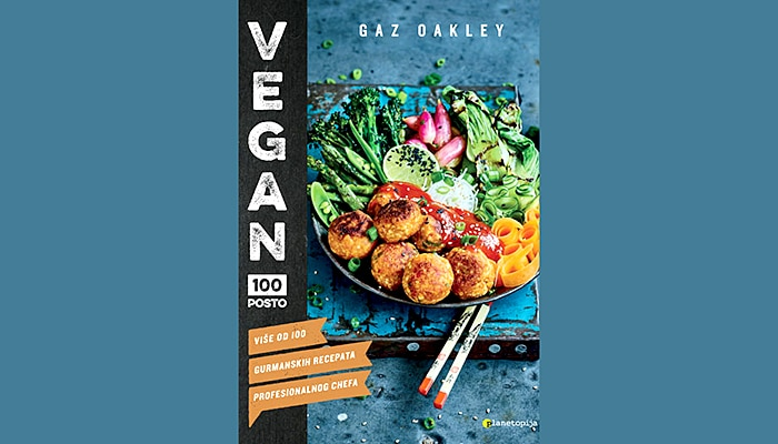 Gaz Oakley: Vegan 100 posto - 100 jednostavnih recepata