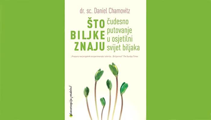 Dr Chamowitz: Što biljke znaju - Čudesno putovanje u osjetilni svijet biljaka