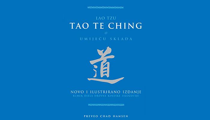 Remek djelo Lao Tzua: Tao te ching - O umijeću sklada s prirodom