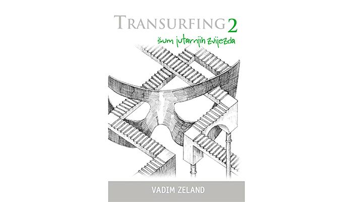 Vadim Zeland: Transurfing 2 - Šum jutarnjih zvijezda