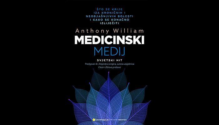 Svjetski hit! Anthony Williams: Medicinski medij - Što se krije iza kroničnih bolesti