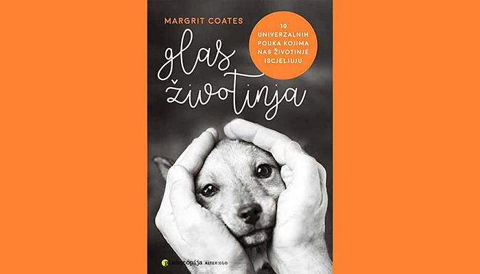Margrit Coates: Glas životinja - 10 univerzalnih poruka kojima nas životinje iscjeljuju