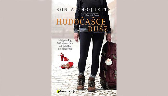 Sonia Choquette: Hodočašće duše - Moj put dug 800 kilometara od gubitka do iscjeljenja