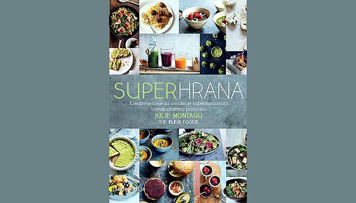 Julie Montagu: Superhrana - knjiga recepata