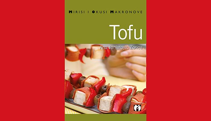 Ana Janjatović Zorica: Tofu - Kuharica