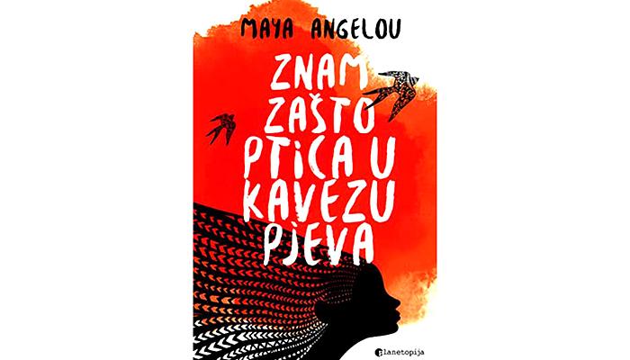 Maya Angelou: Znam zašto ptica u kavezu pjeva