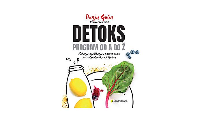 Detoks: program od A do Ž - Kuhanje, vježbanje i postupci za prirodan detoks u 3 tjedna