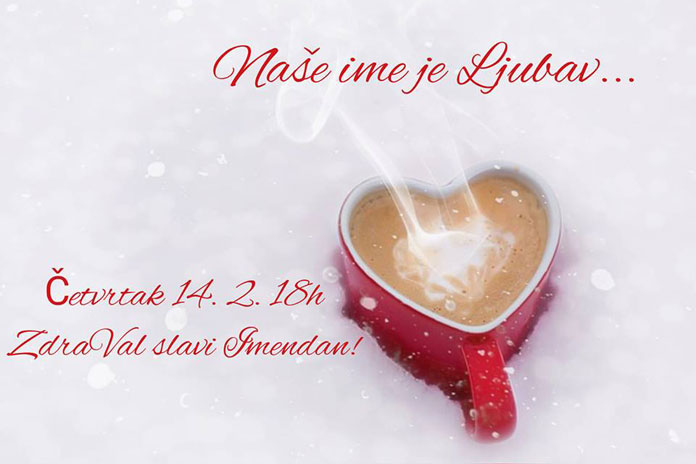 14.02. Zagreb - Slavimo Ljubav svaki dan, ali na Valentinovo slavimo ImenDan!