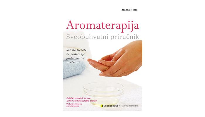 Joanna Hoare: Aromaterapija - Sveobuhvatni vodič
