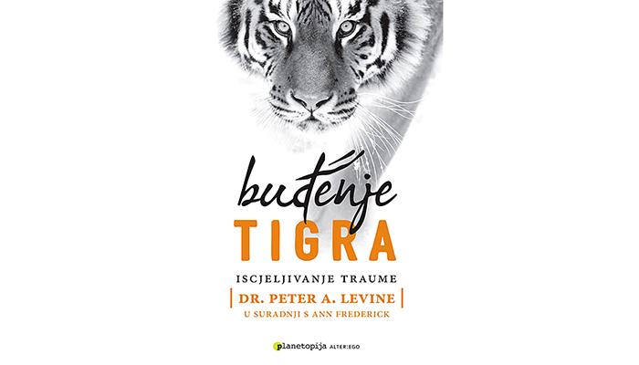 Dr Peter A. Levine: Buđenje tigra - Iscjeljivanje traume
