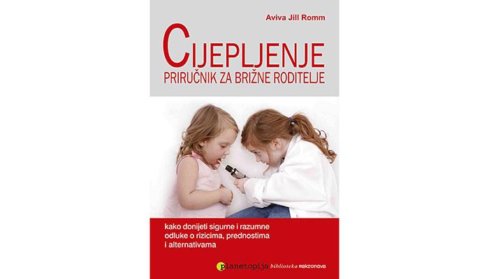 Aviva Jill Romm: Cijepljenje - Priručnik za brižne roditelje