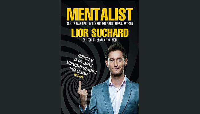 Lior Suchard: Mentalist - On čita vaše misli, pomiče predmete umom, mijenja materiju