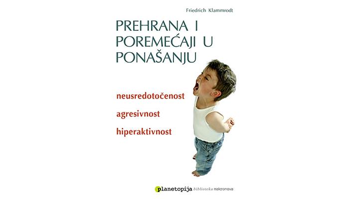 Prehrana i poremećaji u ponašanju - Neusredotočenost, agresivnost, hiperaktivnost