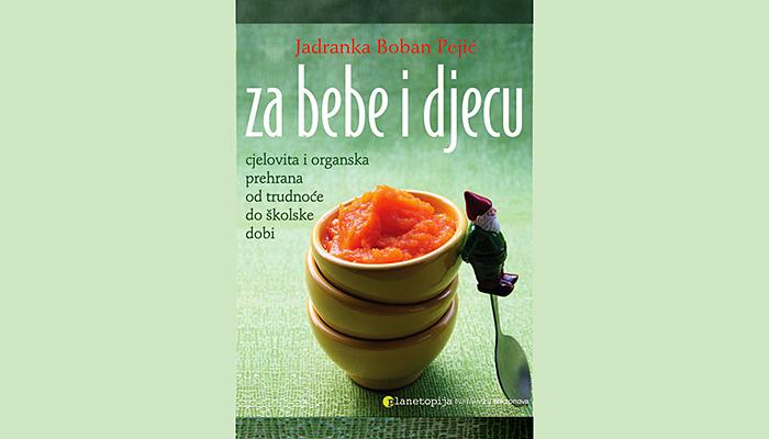 Jadranka Boban Pejić: Zdrava prehrana za trudnice, bebe i djecu