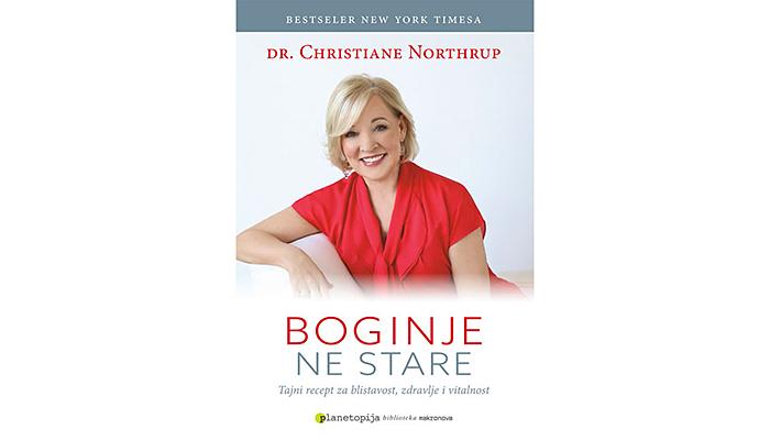 Dr Christiane Northrup: Boginje ne stare - Tajni recept za blistavost, zdravlje i vitalnost
