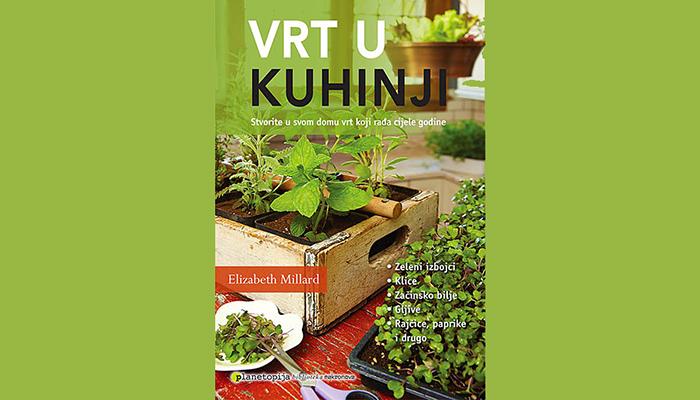 Vrt u kuhinji - Stvorite u svom domu vrt koji rađa cijele godine