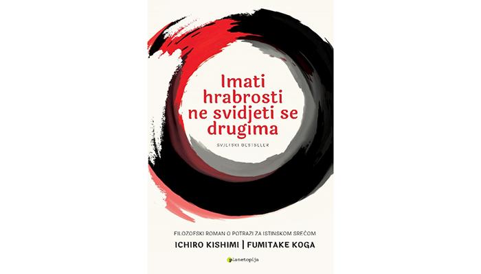 Fumitake Koga, Ichiro Kishimi: Imati hrabrosti ne svidjeti se drugima