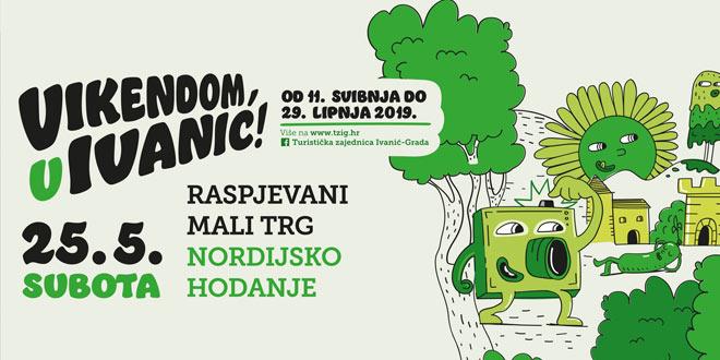 Vikendom u Ivanić! Subota 25. svibnja 2019.
