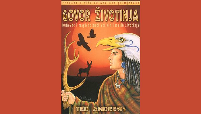 Ted Andrews: Govor Životinja - Duhovne i magične moći velikih i malih životinja