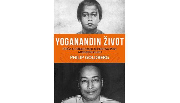 """Philip Goldberg: Yoganandin život - Priča o jogiju koji je postao prvi """"moderni"""" guru"""